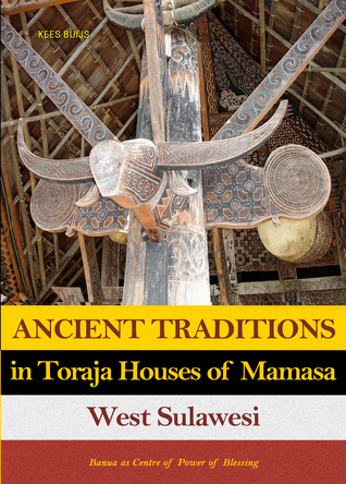 ANCIENT TRADITIONS IN TORAJA HOUSES OF MAMASA WEST SULAWESI