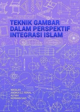 TEKNIK GAMBAR DALAM PERSPEKTIF INTEGRASI ISLAM